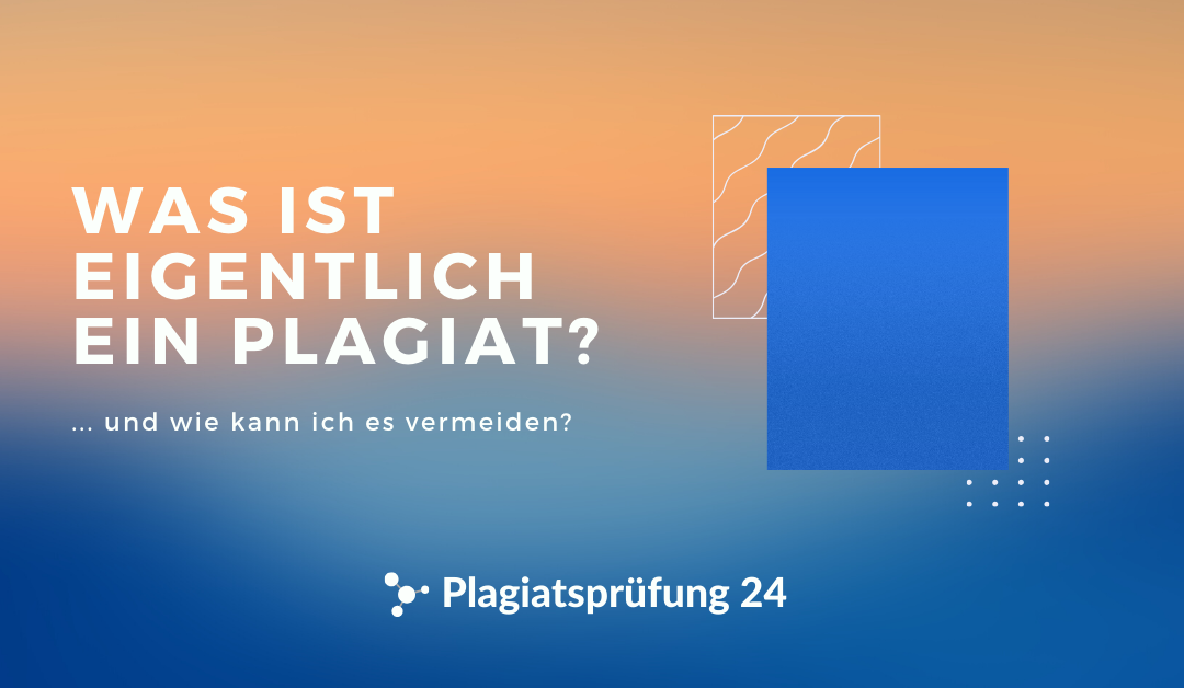 Was ist ein Plagiat?