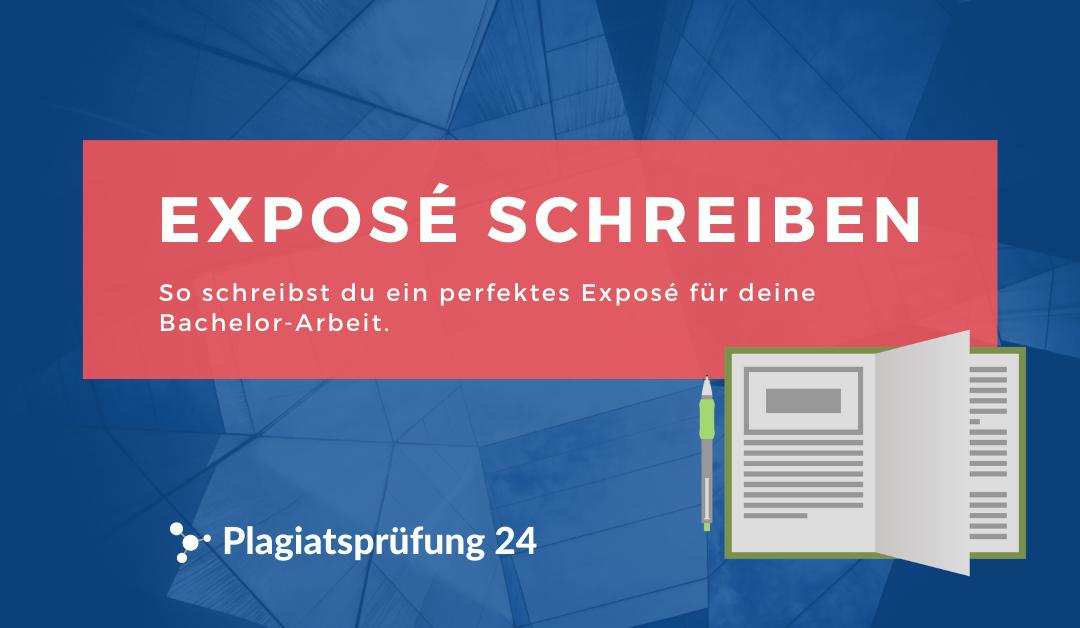 Exposé schreiben: Zum perfekten Exposé für deine Bachelorarbeit
