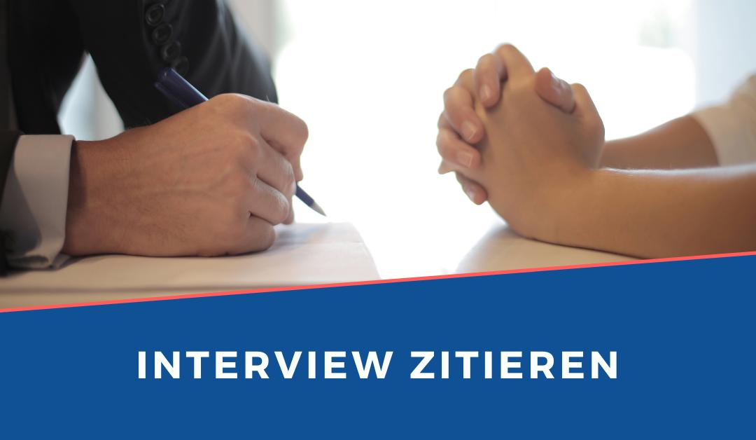 Ein Interview zitieren – darauf musst du achten!